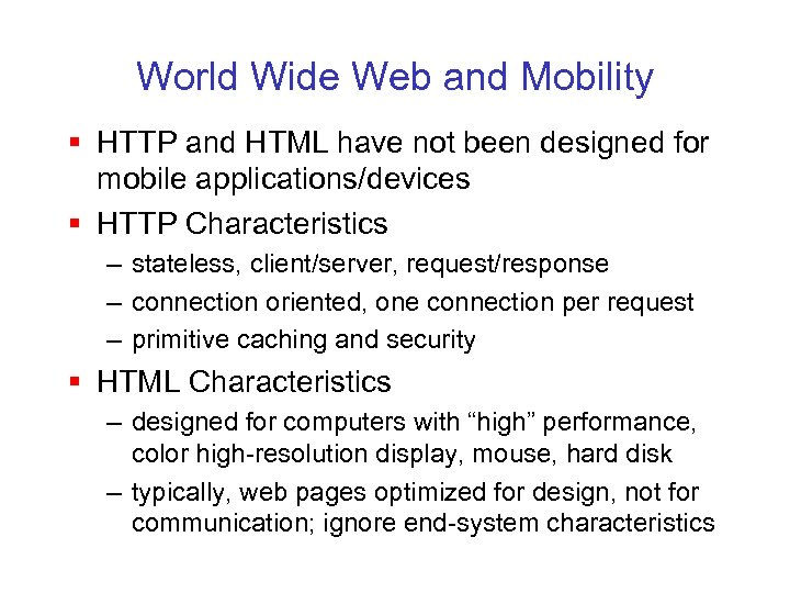 World Wide Web and Mobility § HTTP and HTML have not been designed for
