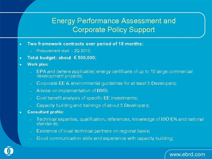 Energy Performance Assessment and Corporate Policy Support l Two framework contracts over period of