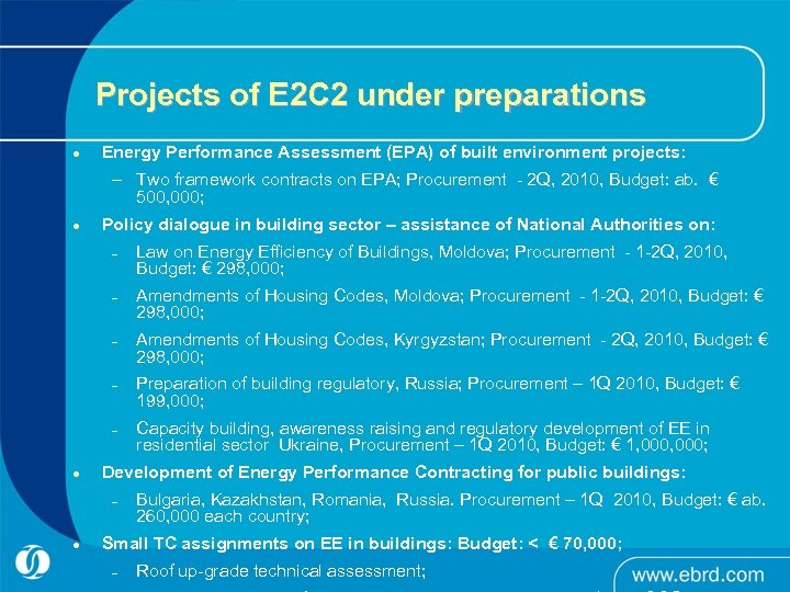 Projects of E 2 C 2 under preparations l Energy Performance Assessment (EPA) of
