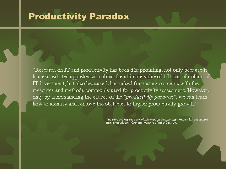 """Productivity Paradox """"Research on IT and productivity has been disappointing, not only because it"""