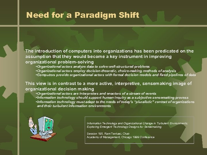 Need for a Paradigm Shift The introduction of computers into organizations has been predicated