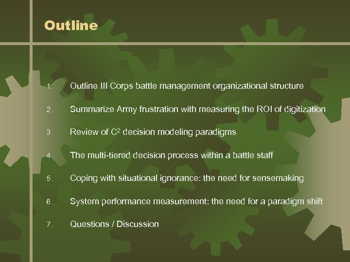 Outline 1. Outline III Corps battle management organizational structure 2. Summarize Army frustration with