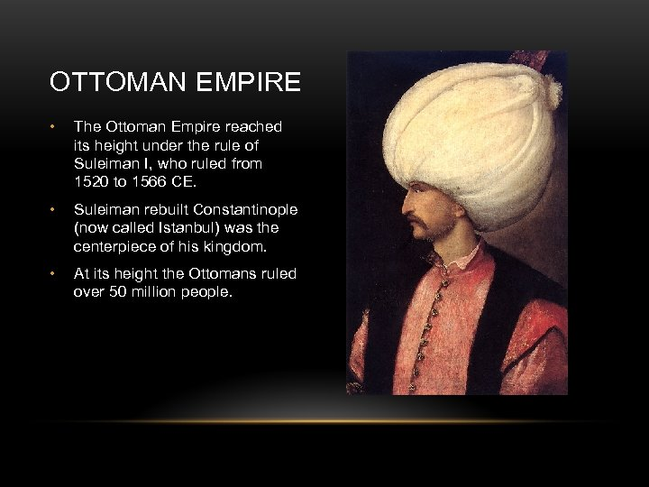 OTTOMAN EMPIRE • The Ottoman Empire reached its height under the rule of Suleiman
