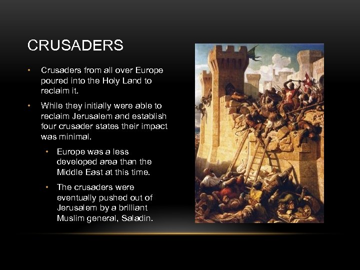 CRUSADERS • Crusaders from all over Europe poured into the Holy Land to reclaim