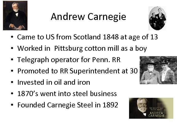 Andrew Carnegie • • Came to US from Scotland 1848 at age of 13