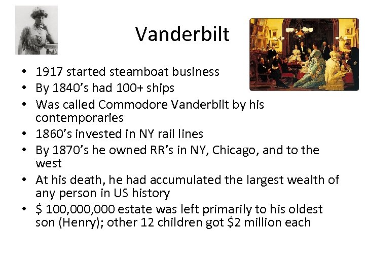 Vanderbilt • 1917 started steamboat business • By 1840's had 100+ ships • Was