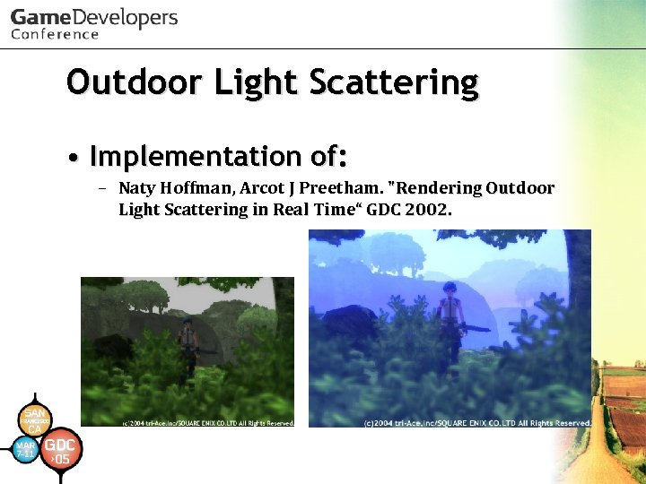 Outdoor Light Scattering • Implementation of: – Naty Hoffman, Arcot J Preetham.