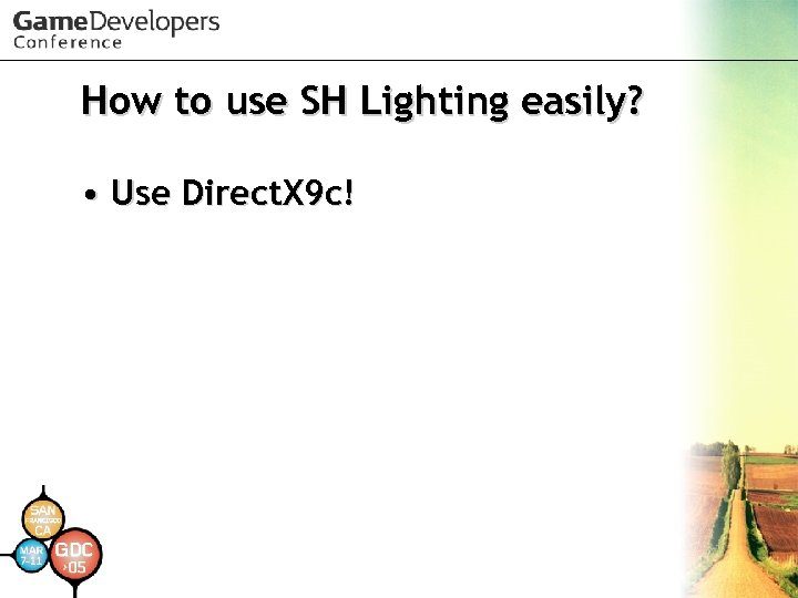 How to use SH Lighting easily? • Use Direct. X 9 c!