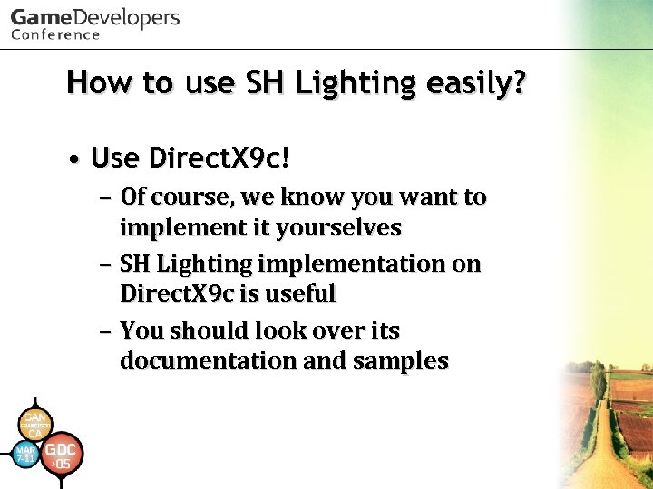 How to use SH Lighting easily? • Use Direct. X 9 c! – Of