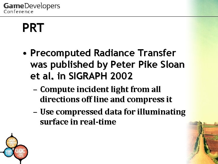 PRT • Precomputed Radiance Transfer was published by Peter Pike Sloan et al. in