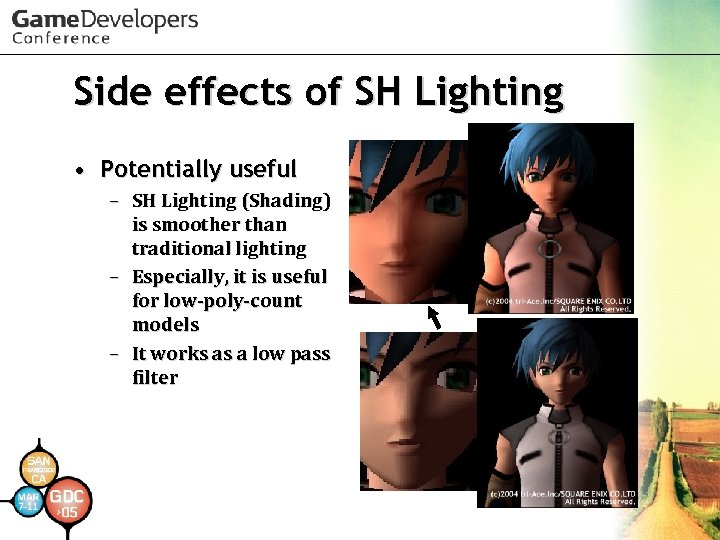 Side effects of SH Lighting • Potentially useful – SH Lighting (Shading) is smoother