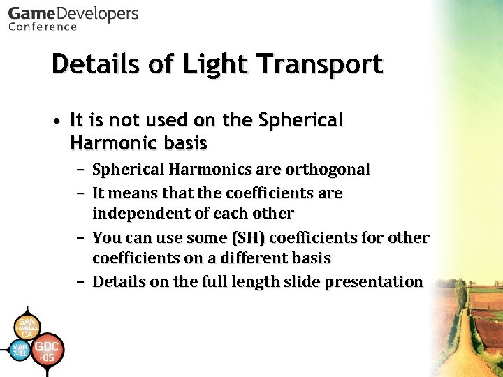 Details of Light Transport • It is not used on the Spherical Harmonic basis