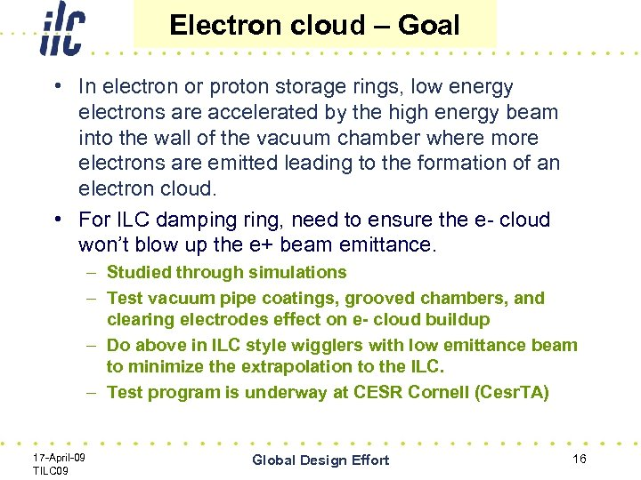 Electron cloud – Goal • In electron or proton storage rings, low energy electrons