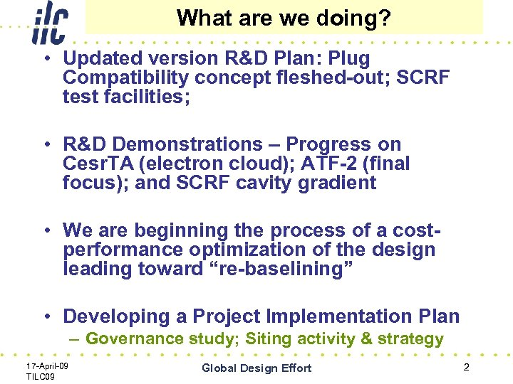 What are we doing? • Updated version R&D Plan: Plug Compatibility concept fleshed-out; SCRF