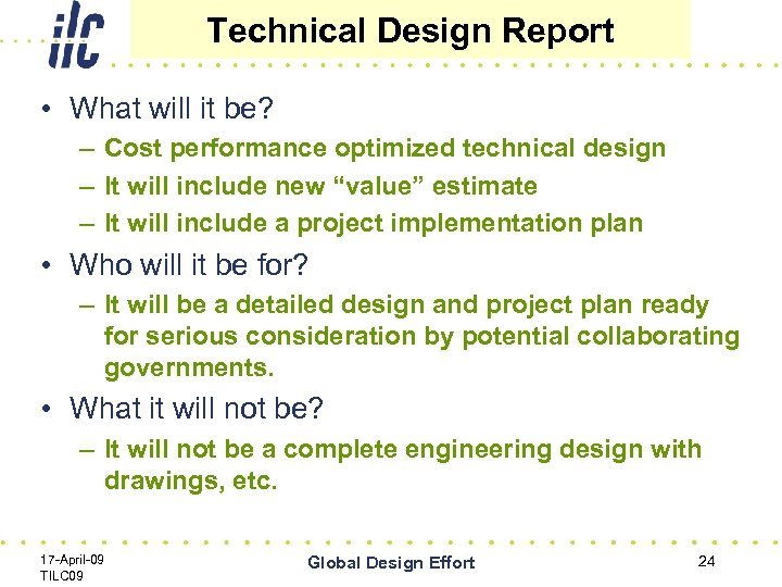 Technical Design Report • What will it be? – Cost performance optimized technical design