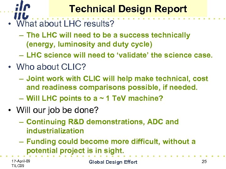 Technical Design Report • What about LHC results? – The LHC will need to