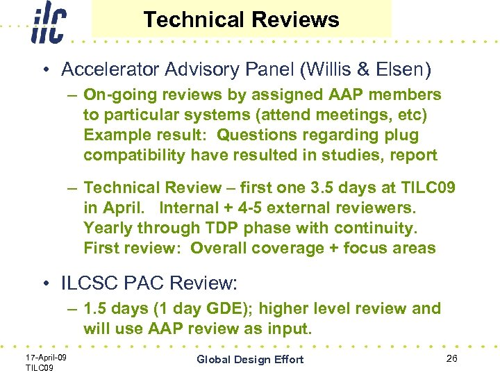 Technical Reviews • Accelerator Advisory Panel (Willis & Elsen) – On-going reviews by assigned
