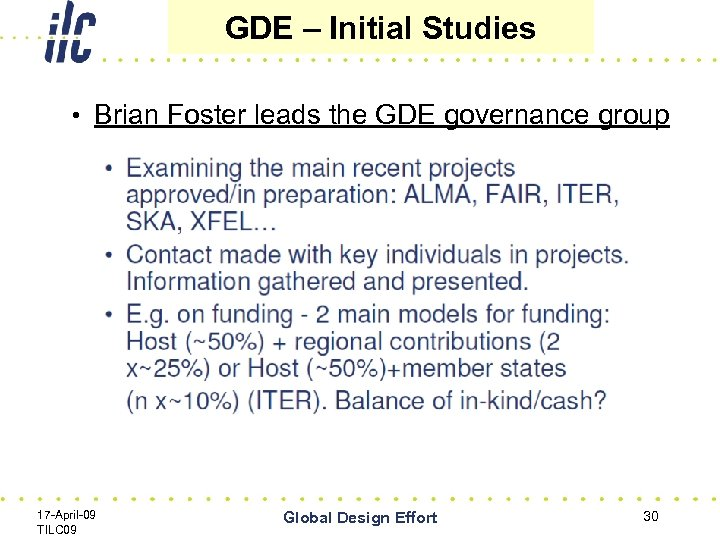 GDE – Initial Studies • Brian Foster leads the GDE governance group 17 -April-09