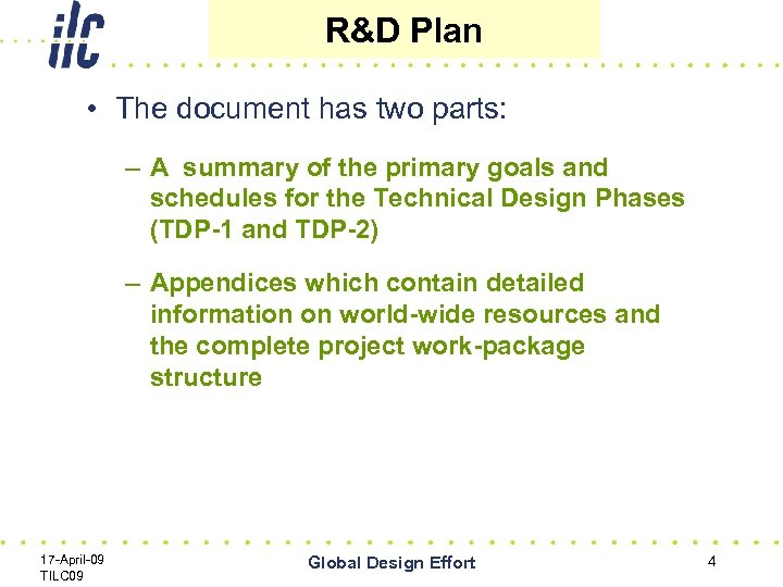 R&D Plan • The document has two parts: – A summary of the primary