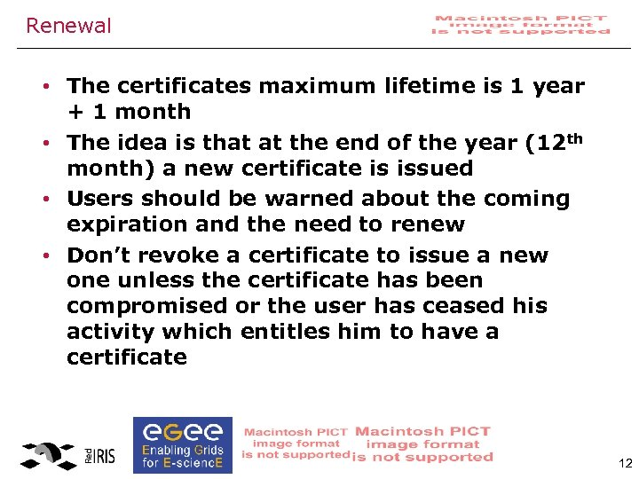 Renewal • The certificates maximum lifetime is 1 year + 1 month • The