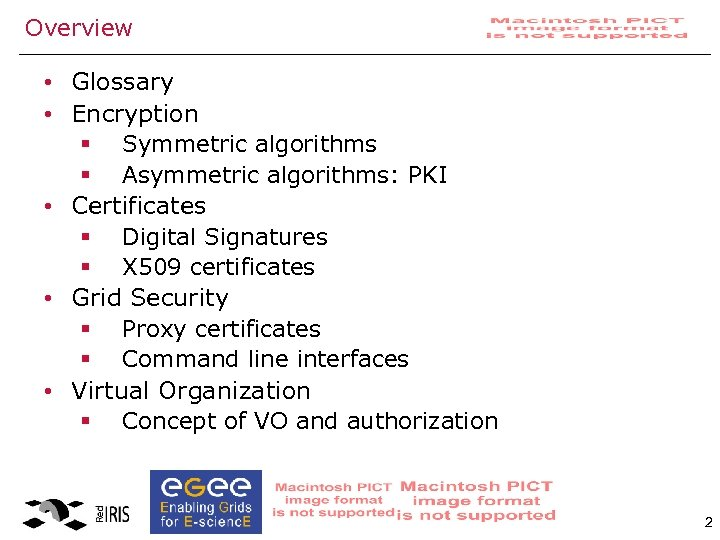 Overview • Glossary • Encryption § Symmetric algorithms § Asymmetric algorithms: PKI • Certificates