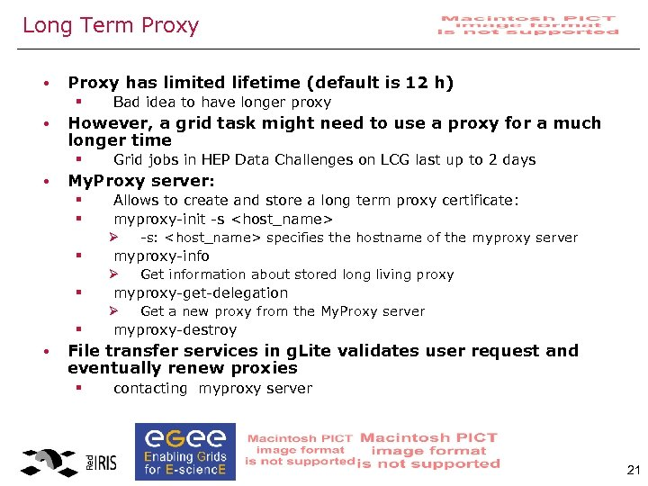 Long Term Proxy • Proxy has limited lifetime (default is 12 h) § •