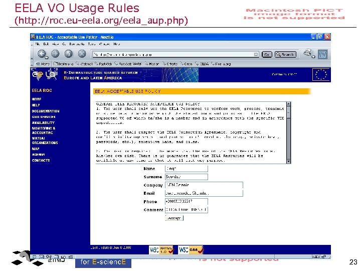 EELA VO Usage Rules (http: //roc. eu-eela. org/eela_aup. php) 23