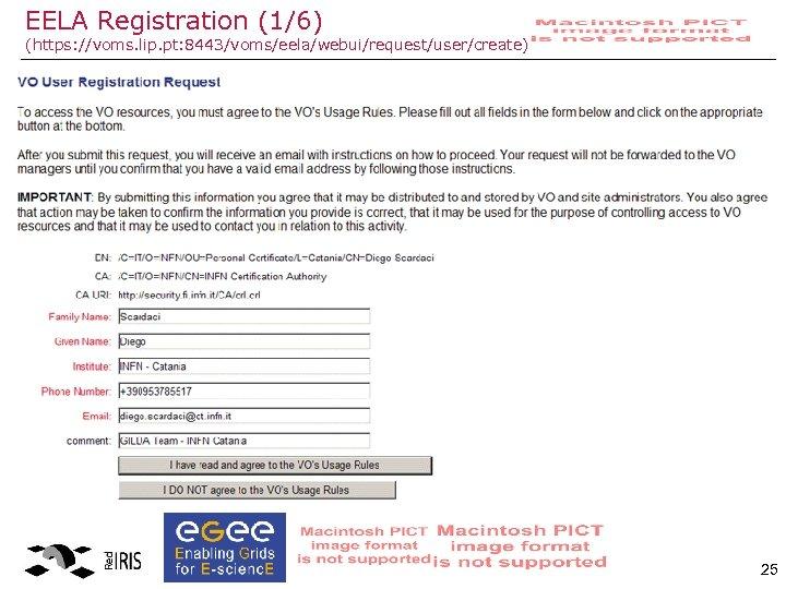 EELA Registration (1/6) (https: //voms. lip. pt: 8443/voms/eela/webui/request/user/create) 25