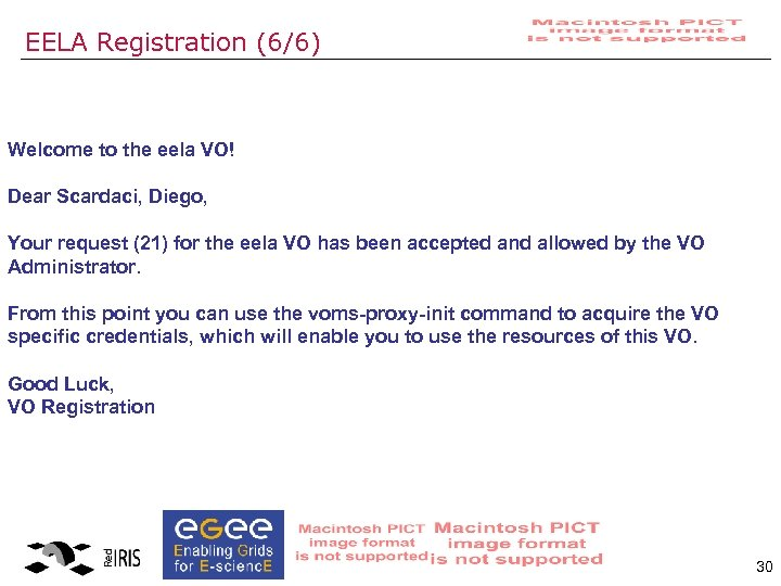 EELA Registration (6/6) Welcome to the eela VO! Dear Scardaci, Diego, Your request (21)