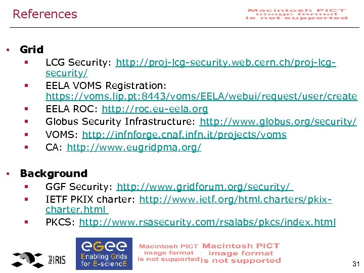 References • Grid § LCG Security: http: //proj-lcg-security. web. cern. ch/proj-lcg§ § § security/