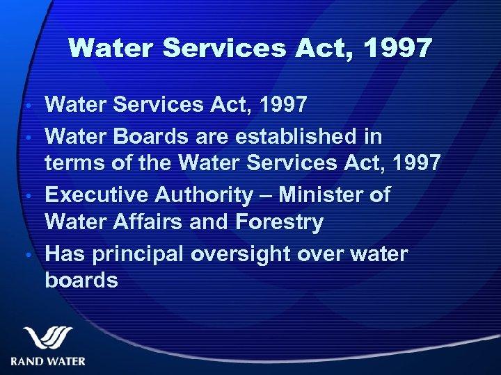 Water Services Act, 1997 • • Water Services Act, 1997 Water Boards are established
