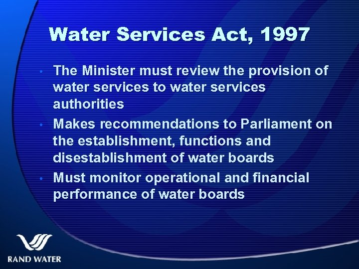 Water Services Act, 1997 • • • The Minister must review the provision of