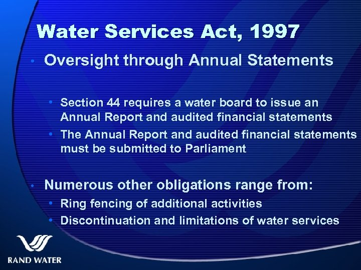 Water Services Act, 1997 • Oversight through Annual Statements • Section 44 requires a