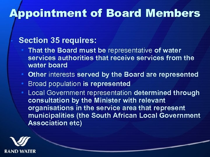 Appointment of Board Members • Section 35 requires: • That the Board must be