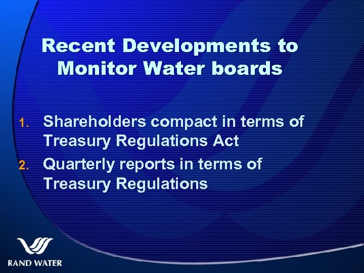 Recent Developments to Monitor Water boards 1. 2. Shareholders compact in terms of Treasury