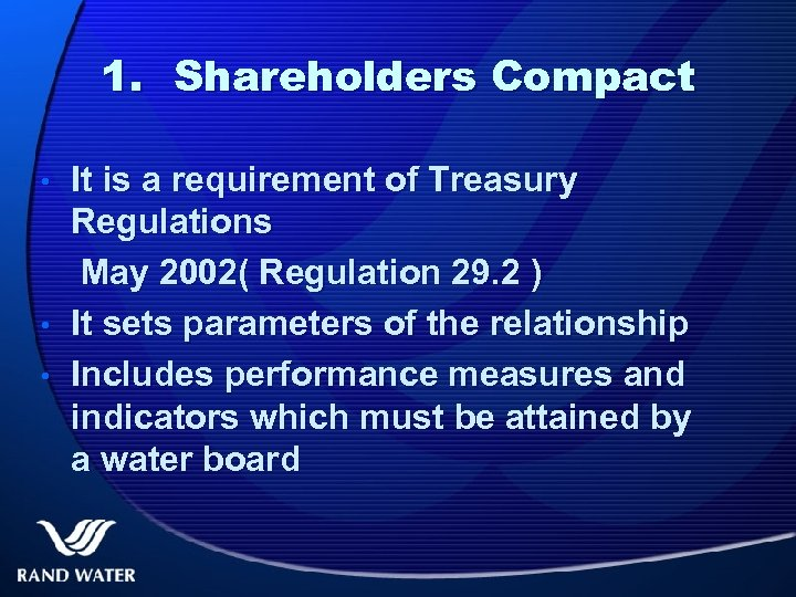 1. Shareholders Compact • • • It is a requirement of Treasury Regulations May