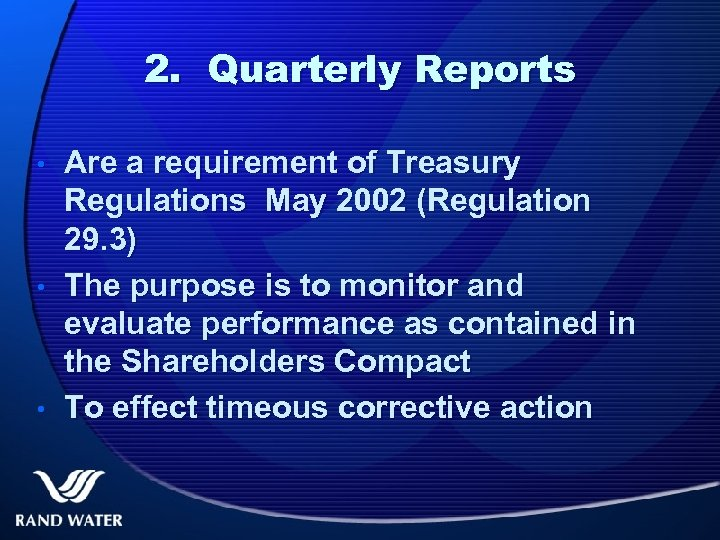 2. Quarterly Reports • • • Are a requirement of Treasury Regulations May 2002