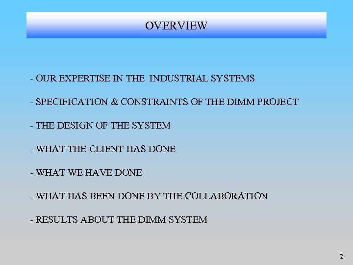 OVERVIEW - OUR EXPERTISE IN THE INDUSTRIAL SYSTEMS - SPECIFICATION & CONSTRAINTS OF THE