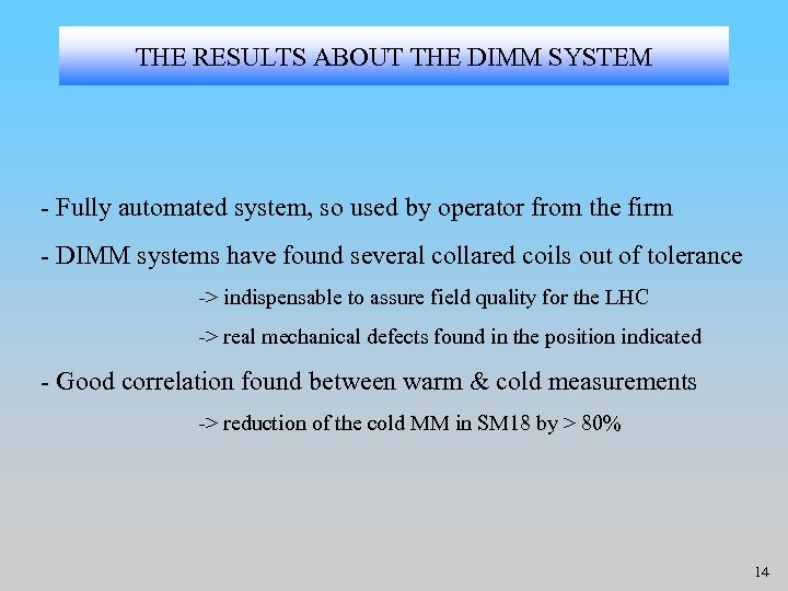 THE RESULTS ABOUT THE DIMM SYSTEM - Fully automated system, so used by operator