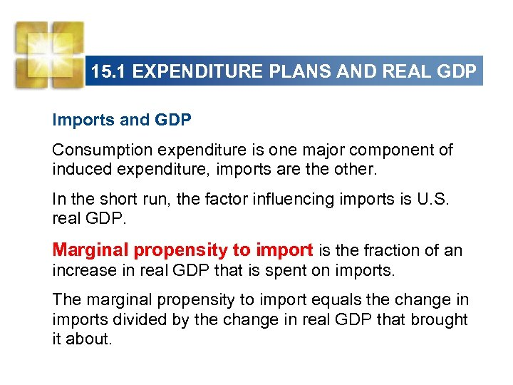 15. 1 EXPENDITURE PLANS AND REAL GDP Imports and GDP Consumption expenditure is one