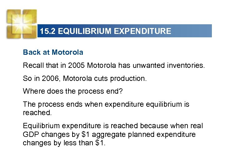 15. 2 EQUILIBRIUM EXPENDITURE Back at Motorola Recall that in 2005 Motorola has unwanted
