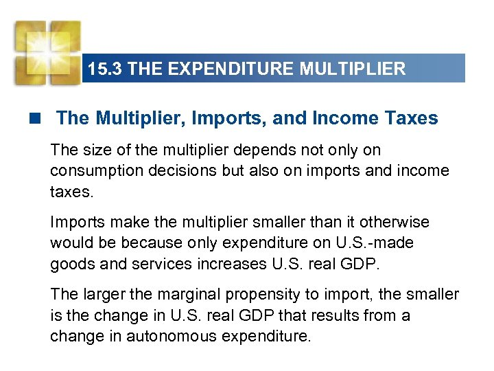 15. 3 THE EXPENDITURE MULTIPLIER < The Multiplier, Imports, and Income Taxes The size
