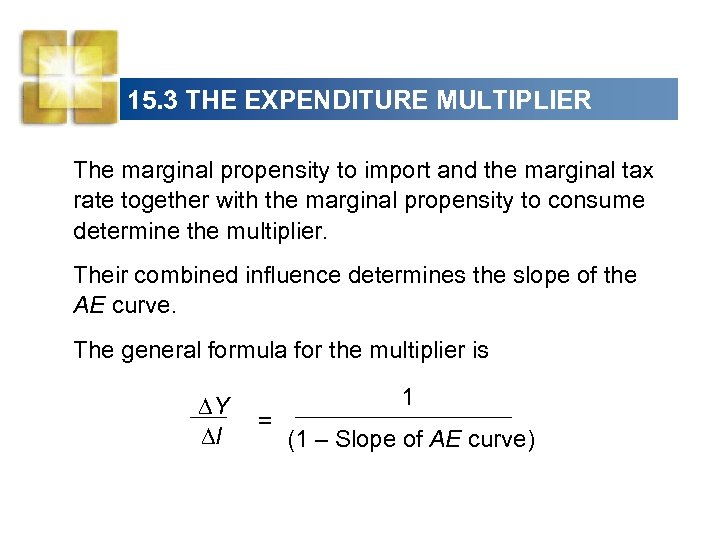 15. 3 THE EXPENDITURE MULTIPLIER The marginal propensity to import and the marginal tax