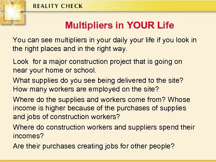 Multipliers in YOUR Life You can see multipliers in your daily your life if