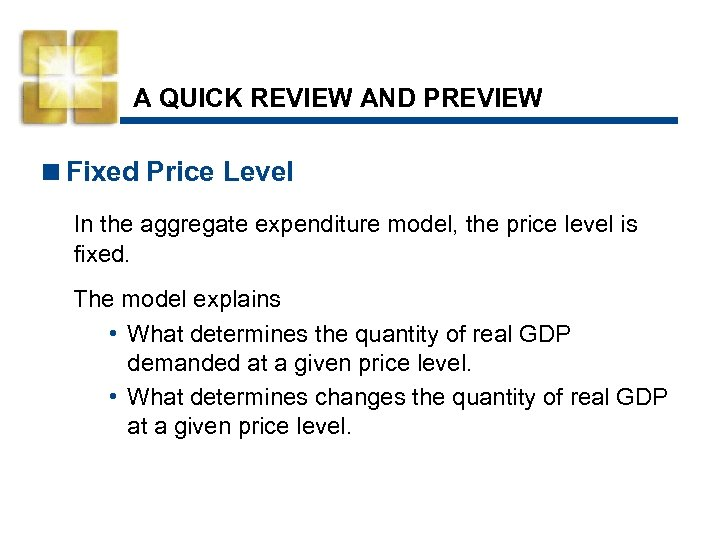A QUICK REVIEW AND PREVIEW <Fixed Price Level In the aggregate expenditure model, the