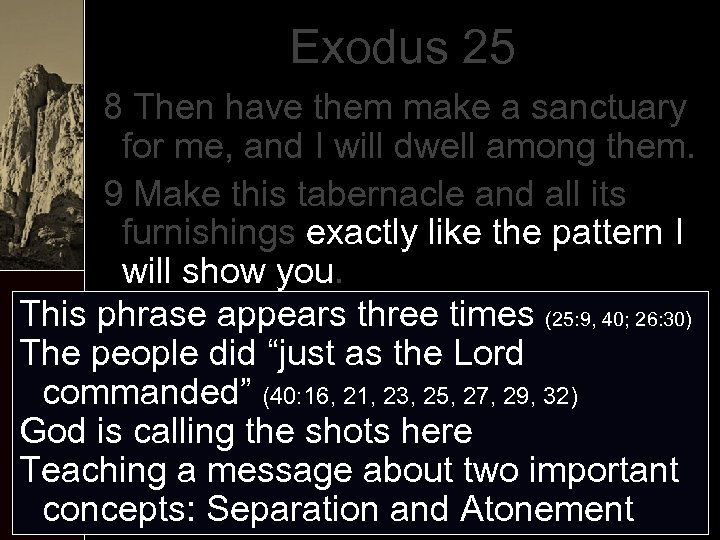 Exodus 25 8 Then have them make a sanctuary for me, and I will