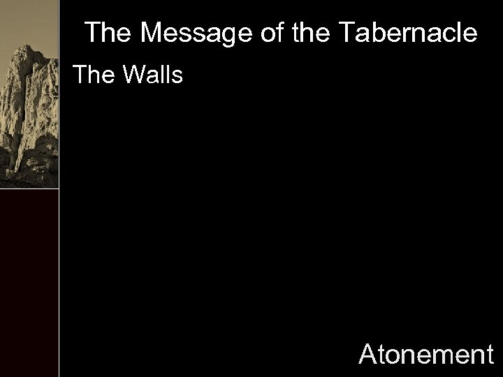 The Message of the Tabernacle The Walls Atonement