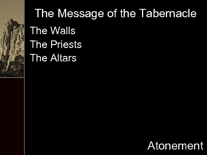 The Message of the Tabernacle The Walls The Priests The Altars Atonement