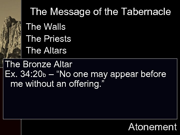 The Message of the Tabernacle The Walls The Priests The Altars The Bronze Altar