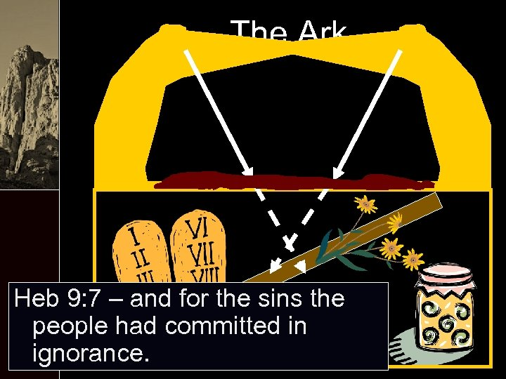 The Ark Heb 9: 7 – and for the sins the people had committed